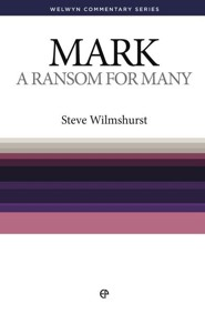 Mark: A Ransom For Many (Welwyn Commentary Series)