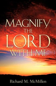 Magnify the Lord with Me  -     By: Richard M. McMillen
