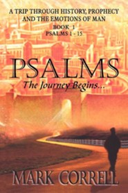Psalms, the Journey Begins  -     By: Mark E. Correll