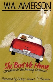 She Beat Me Home  -     By: W.A. Amerson