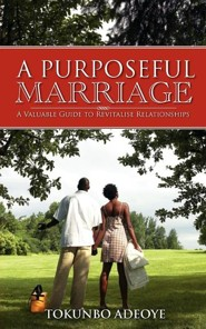 A Purposeful Marriage  -     By: Tokunbo Adeoye