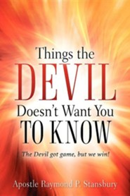 Things the Devil Doesn't Want You to Know  -     By: Raymond P. Stansbury