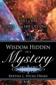 Wisdom Hidden in a Mystery a Love Story  -     By: Bertha L. Hicks-Drake