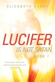 Lucifer Is Not Satan Book 1