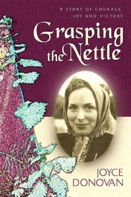 Grasping the Nettle  -     By: Joyce Donovan