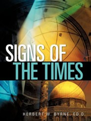 Signs of the Times  -     By: Herbert W. Byrne