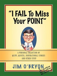 I Fail to Miss Your Point  -     By: Jim O'Bryon