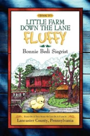Little Farm Down the Lane -Book IV  -     By: Bonnie Bedi Siegrist