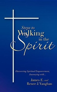 Steps to Walking in the Spirit  -     By: James Vaughan