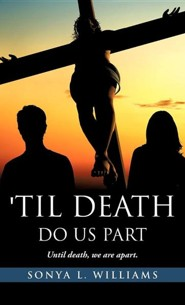 Til Death Do Us Part  -     By: Sonya L. Williams