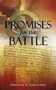 Promises for the Battle  -     By: Douglas W. Knighton