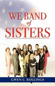 We Band of Sisters  -     By: Gwen C. Rollings