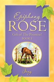 Epiphany Rose-Gift of the Promise! Book 3  -     By: Inny