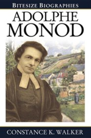 Adolphe Monod  -     By: Constance K. Walker