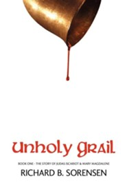 Unholy Grail  -     By: Richard Sorensen