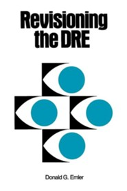 Revisioning the DRE  -     By: Donald G. Emler