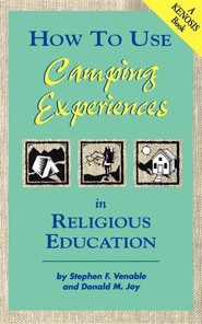 How to Use Camping Experiences in Religious Education: Transformation Through Christian Camping  -     By: Stephen F. Venable, Donald Marvin Joy