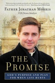 The Promise: God's Purpose and Plan for When Life Hurts  -     By: Jonathan Morris