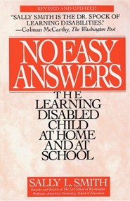 No Easy Answer: The Learning Disabled Child at Home and at School Revised Edition