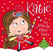 Katie The Candy Cane Fairy Storybook   -     By: Believe Make