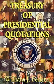 Treasury of Presidential Quotations