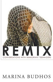 Remix: Conversations with Immigrant Teenagers  -     By: Marina Budhos
