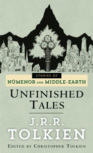 Unfinished Tales of Numenor and Middle-Earth  -     By: J.R.R. Tolkien, Christopher Tolkien