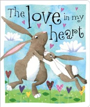 The Love in My Heart, Board Book  -