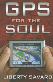 GPS for the Soul  -     By: Liberty Savard