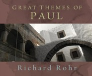 Great Themes of Paul: Life as Participation  -     By: Richard Rohr