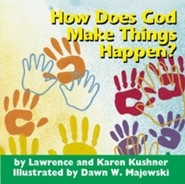 How Does God Make Things Happen Board Book  -     By: Lawrence Kushner, Karen Kushner     Illustrated By: Dawn W. Majewski