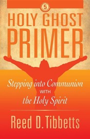 Holy Ghost Primer: Stepping Into Communion with the Holy Spirit
