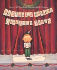 Redheaded Robbies Christmas Story  -     By: Bill Luttrell     Illustrated By: Luc Melanson