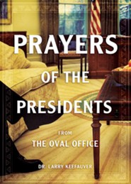 Prayers of the Presidents: From the Oval Office