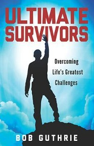 Ultimate Survivors   -     By: Bob Guthrie