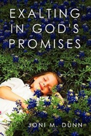 Exalting in God's Promises  -     By: Joni M. Dunn