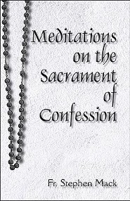 Meditations on the Sacrament of Confession  -     By: Father Stephen Mack