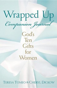 Wrapped Up Companion Journal: God's Ten Gifts for Women