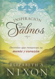 Inspiracion en los Salmos, Decrees Inspired by the Psalms  -     By: Elizabeth A. Nixon