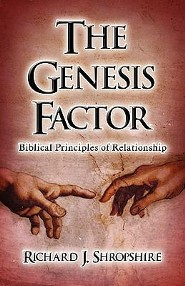 The Genesis Factor, Biblical Principles of Relationship  -     By: Richard J. Shropshire