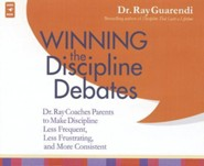Winning the Discipline Debates: Dr. Ray Coaches Parents, Audio CD  -     By: Dr. Ray Guarendi