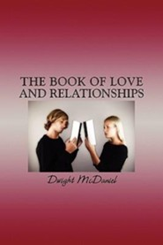 The Book of Love and Relationships  -     By: Dwight McDaniel