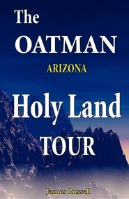 The Oatman Arizona Holy Land Tour  -     By: James Russell
