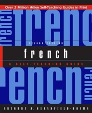 French: A Self-Teaching Guide, Edition 0002  -     By: Suzanne Hershfield-Haims