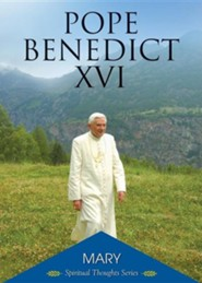 Mary  -     By: Pope Benedict XVI