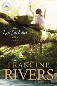 The Last Sin Eater  -     By: Francine Rivers