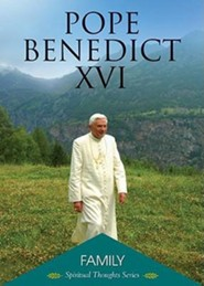 Family  -     By: Pope Benedict XVI