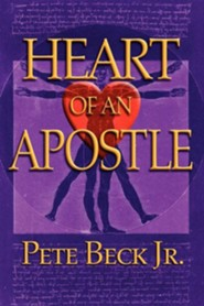 Heart of an Apostle  -     By: Pete Beck Jr.