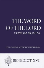 The Word of the Lord: Verbum Domini: Post-Synodal Apostolic Exhortation  -
