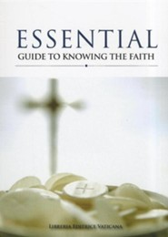 Essential Guide to Knowing the Faith  -     By: Ettore Malnati